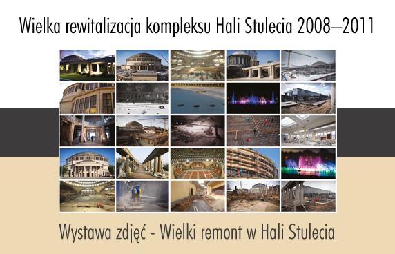 Wystawa Fotografii Wielki Remont Hali Stulecia